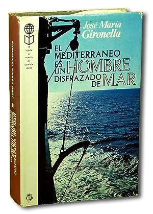 El Mediterraneo es un Hombre Disfrazado de Mar (La Vuelta al Mundo en Ochenta Libros): Jose Maria ...