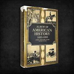 Album of American History Vol. III, 1853 - 1893: James Truslow Adams (ed)