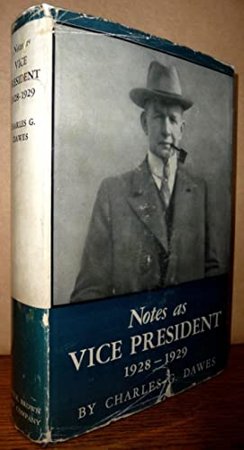 Notes as Vice President 1928 - 1929: Charles G. Dawes