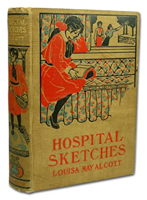 Hospital Sketches: Louisa May Alcott