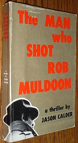 The Man Who Shot Rob Muldoon: Jason Calder