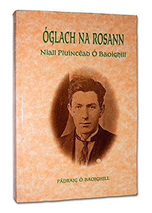 Oglach na Rosann: Niall Pluincead O Baoighill: Padraig O Baoighill