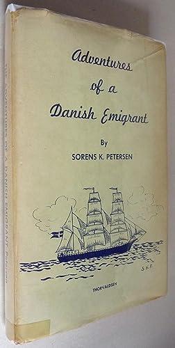 Adventures of a Danish Emigrant: Sorens K. Petersen
