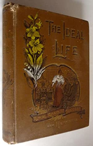 The Ideal Life or Royal Road to Success and Happiness: Henry D. Northrop
