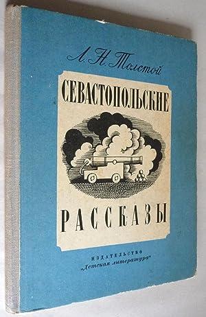 Sevastopolskie Rasskazy: Leo Tolstoy (Lev