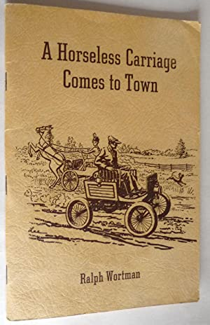 A Horseless Carriage Comes to Town: Ralph Wortman