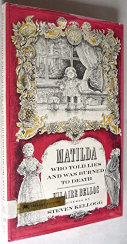 Matilda Who Told Lies and Was Burned: Hillaire Belloc