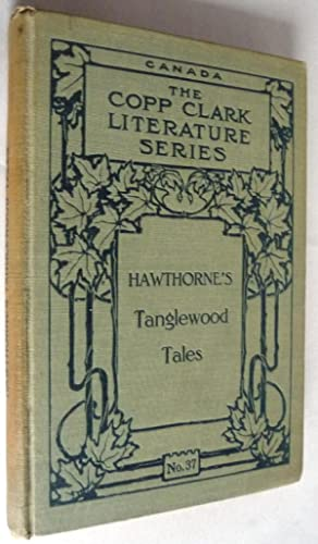 Tanglewood Tales For Girls and Boys: Being: Nathaniel Hawthorne