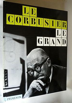 Le Corbusier Le Grand: Jean-Louis Cohen; Tim