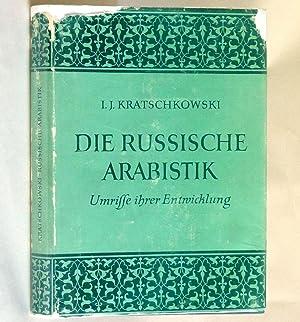 Die Russische Arabistik. Umrisse ihrer Entwicklung: I.J. Kratschkowski