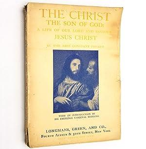 The Christ the Son of God: A: Abbe Constant Fouard