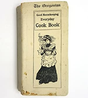The Oregonian Good Housekeeping Everyday Cook Book: Isabel Gordon Curtis