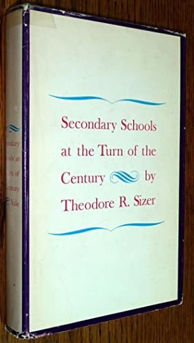 Secondary Schools at the Turn of the Century: Theodore R. Sizer