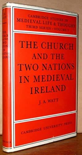 The Church and the Two Nations in Medieval Ireland: John A. Watt