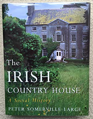 The Irish Country House. A Social History.