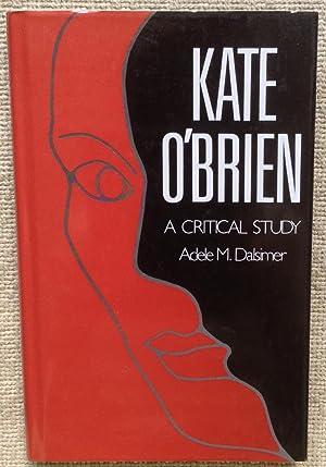 Kate O'Brien - A Critical Study: Dalsimer, Adele M.