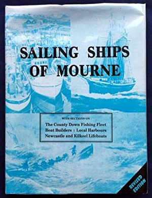 Sailing Ships of Mourne - With Sections on the County Down Fishing Fleet, the Boat Builders, Local ...