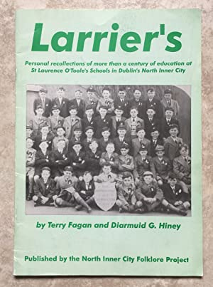 Larrier's - Personal Recollections of More than a Century of Education at St Laurence O'Toole's S...