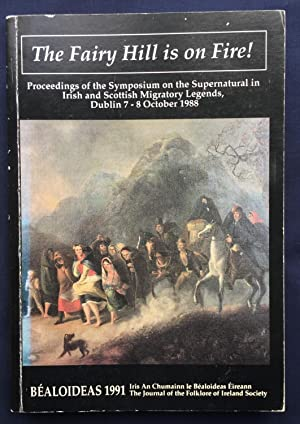 The Fairy Hill is on Fire!- Proceedings of the Symposium on the Supernatural in Irish and Scottis...