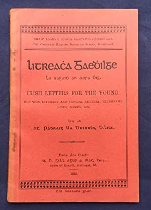 Litreacha Gaedhilge le haghaidh an Aosa Óig. Irish Letters for the Young: Business, Literary, and...