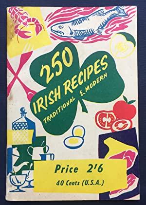 250 Irish Recipes - Traditional and Modern