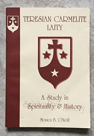 Teresian Carmelite Laity in Ireland - A Study in Spirituality and History