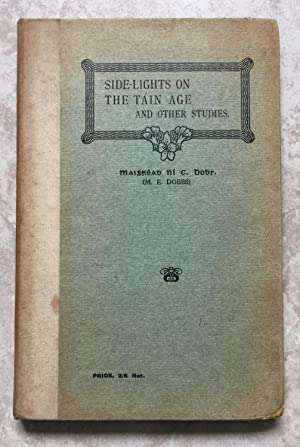 Side-Lights on the Táin Age and other Studies