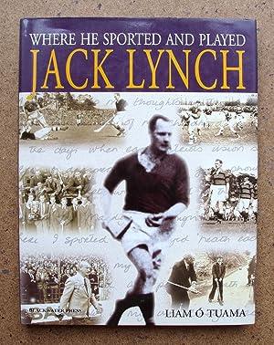 Where He Sported And Played - Jack: Ó Tuama, Liam