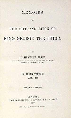 Memoirs of the Life and Reign of King George the Third Vol. III.: Jesse, J. Heneage
