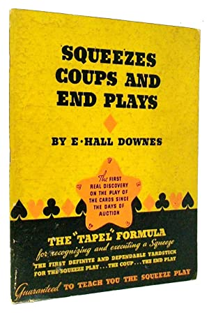 Squeezes, Coups and End Plays: Downes, E. Hall
