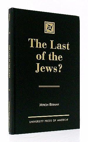 The Last of the Jews?: Berman, Myron