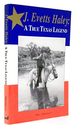 J. Evetts Haley A True Texas Legend: Modisett, Bill