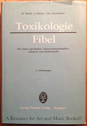 TOXIKOLOGIE-FIBEL: fur Arzte, Apotheker, Naturwissenschaftler, Juristen und Stud: WIRTH, WOLFGANG &...