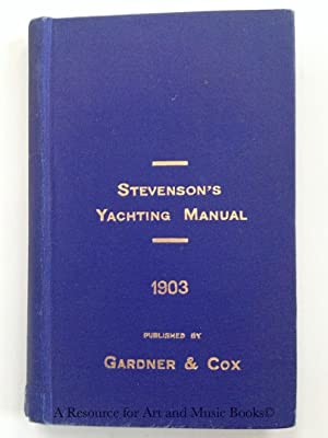 STEVENSON'S SEA GUIDE AND YACHTING MANUAL FOR 1903: Stevenson, Paul Eve [editor]