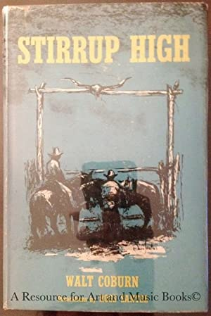 STIRRUP HIGH (First Edition) Illustrated by Ross Santee: COBURN, WALT