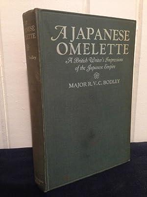 A Japanese Omelette: A British Writer's Impressions: Bodley, R. V.