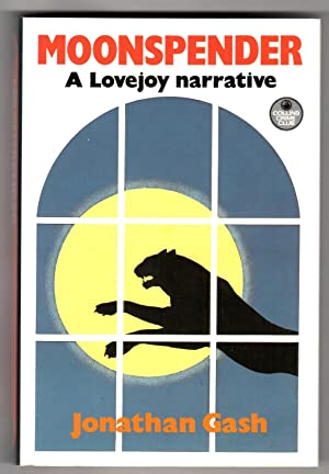 MOONSPENDER: A Lovejoy Narrative: Gash, Jonathan. (Pseudonym of John Grant).