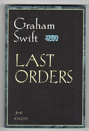 LAST ORDERS.: Swift, Graham.