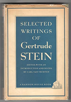 SELECTED WRITINGS OF GERTRUDE STEIN. Edited with an introduction by Carl Van Vechten: Stein, ...