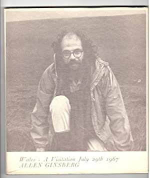 WALES -- A VISITATION, July 29th 1967: Ginsberg, Allen.