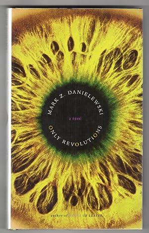 ONLY REVOLUTIONS.: Danielewski, Mark Z.