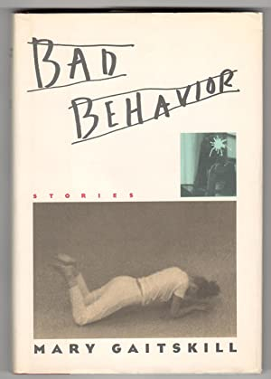 BAD BEHAVIOR.: Gaitskill, Mary.