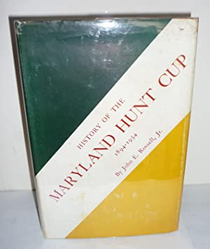 History of the Maryland Hunt Cup 1894-1954: Rossell, John E.