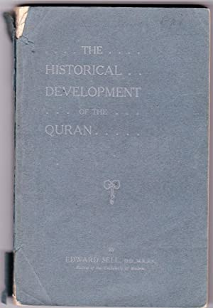 The Historical development of the Quran: Sell, Edward