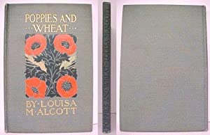 Poppies and Wheat. 1st separate edition: ALCOTT, Louisa M.