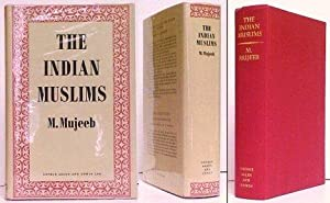Indian Muslims. 1st UK in dj.: MUJEEB, M. MILLIA, Jamia (preface)