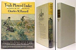 Trails Plowed Under. reprint in dj: RUSSELL, Charles M.