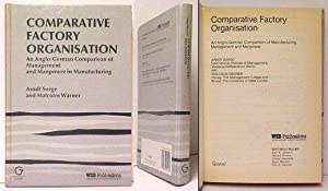 Comparative Factory Organisation : An Anglo-German Comparison: SORGE, Arndt and
