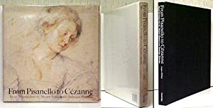 From Pisanello to Cézanne: Master Drawings from: LUIJTEN, Ger and
