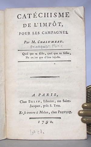 Catéchisme de l'impôt, pour les campagnes.: CHALUMEAU, [François-Marie]